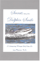 Secrets behind the Dolphin Smile - Autographed